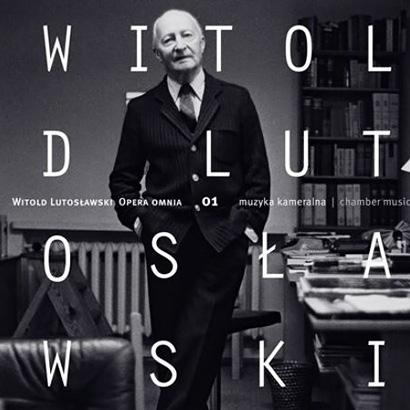 Witold Lutosławski | Opera Omnia 01