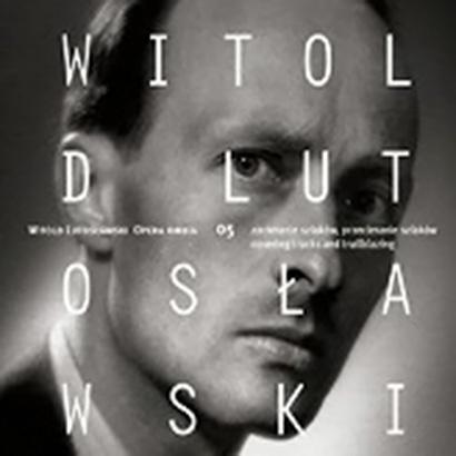 Witold Lutosławski | Opera Omnia 05
