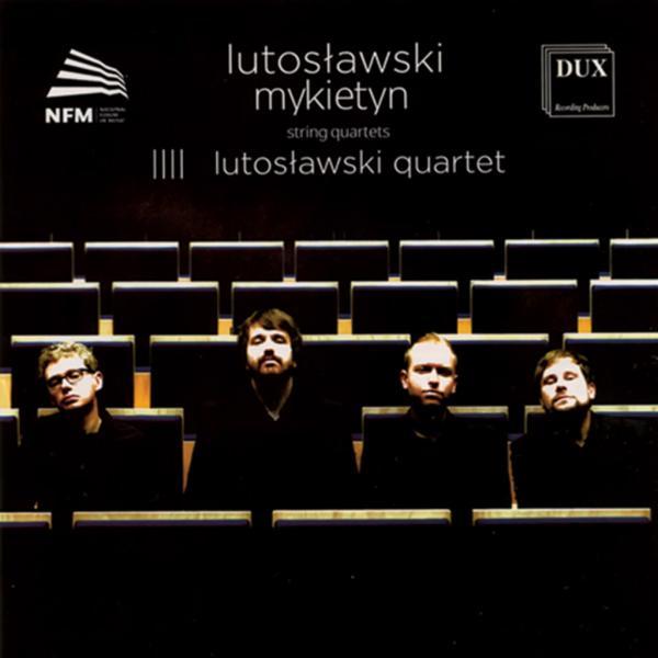 Lutosławski, Mykietyn | String Quartets